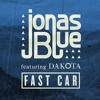 Jonas Blue FT Dakota - Fast Car (Martin Green Bootleg) **FREE DOWNLOAD**