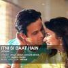 Itni Si Baat Hain I Azhar(Arijit Singh)