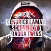 Skrillex X Ragga Twins X Kendrick Lamar  Schoolboy Q X - Bad Greens