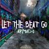 ARMAD4 - Let The Beat Go (Original Mix)