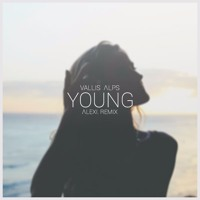 Vallis Alps - Young (Alexi Remix)