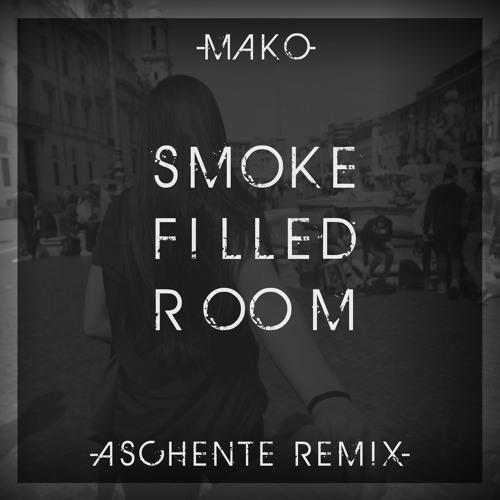 Mako Smoke Filled Room Aschente Remix Free Download