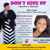 Don't Give Up w/ Jameelah - Don't Give Up w/ Jameelah - You Are More THan Enough w/ Denise  Rogers