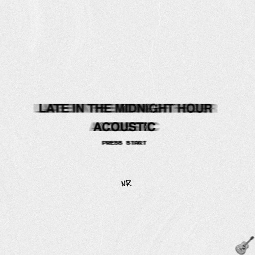 Late in the Midnight Hour [ACOUSTIC]