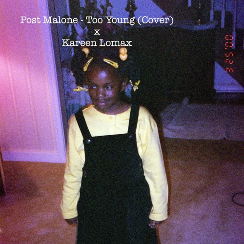 Post Malone Younger: Post Malone - Too Young . ( Cover ) By Kareen Lomax