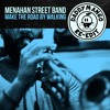 Menahan Street Band - Make The Road By Walking (Daddy Mango Re-Edit) [click BUY for free DL]