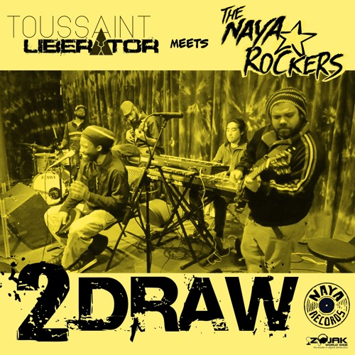 Toussaint Liberator feat. The Naya Rockers - 2Draw [Naya Rockers 2016]