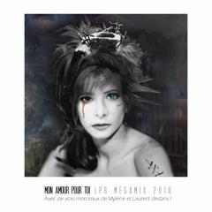 Mylene Farmer - Mon Amour Pour Toi LPR Megamix 2016