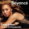 Crazy In Love (Soulboss 2016 Throwback Mix) - Beyoncé feat. Jay Z
