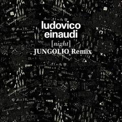 Ludovico Einaudi - Night (JUNGOLIO Remix)