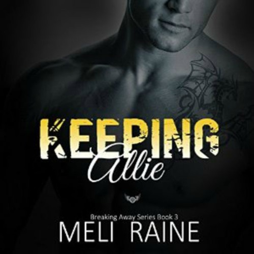 Keeping Allie by Meli Raine, Narrated by Tanya Eby