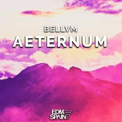 BELLVM - Aeternum (Original Mix)[EDM Spain]
