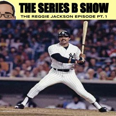 The Journey of Mr. October: The Man, The Myth, The Legend - The Reggie Jackson Episode - Part 1
