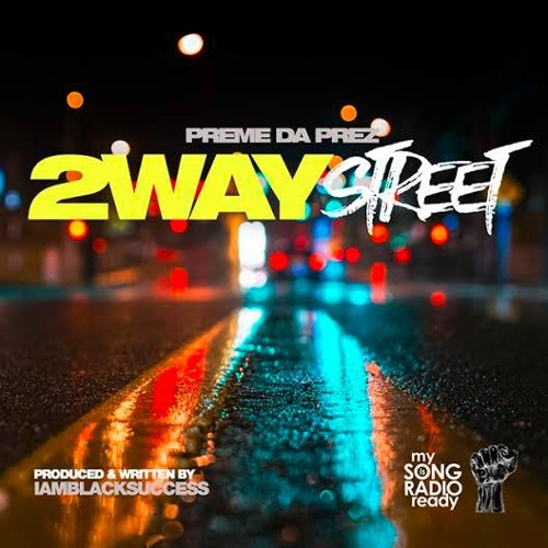 Preme Da Prez - 2 Way Street