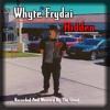 """Whyte Frydai - Hidden """"D-Town"""""""