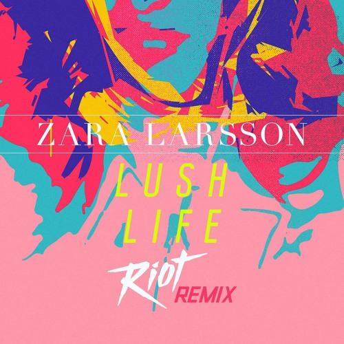 Lush Life – Zara Larsson