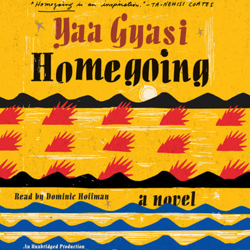 Homegoing by Yaa Gyasi, read by Dominic Hoffman