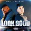 Look Good - LiL E x Williee Tha Gxdd