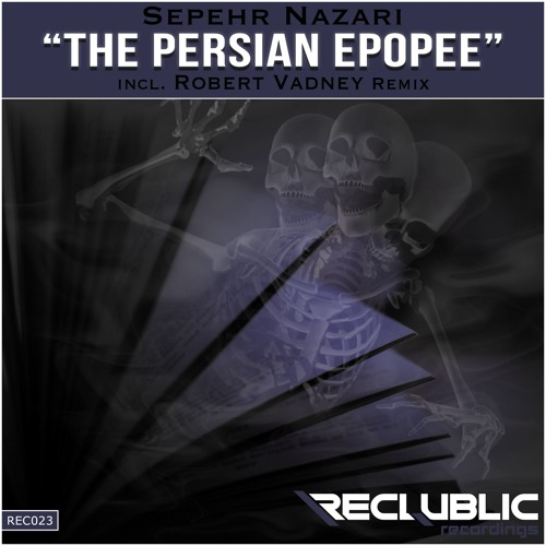 Sepehr Nazari - The Persian Epopee (Original Mix)[ top 50 Beatport Chart]