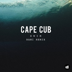 Cape Cub   Swim (RAMI Remix)