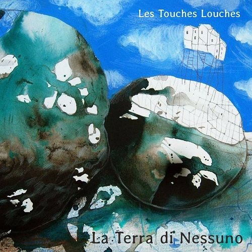 Nessuno - Les Touches Louches