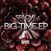 Spaow - Big Time EP