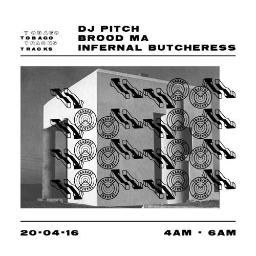 Tobago Tracks w/DJ Pitch, Brood Ma & Infernal Butcheress - 20th April 2016 - Radar Radio