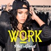 Rihanna Feat Drake - Work Remix