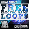 FREE Electro Game Loops [150 Game Leads, Basses & MIDIs]