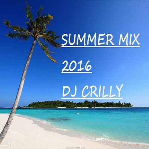 Summer Mix 2016 By Dj Crilly