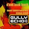 dont look back -danny darko ft.q'aila gully echo rmx