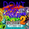 Don't Play a Video Game Called Plants vs Zombies 2 (Audio only)