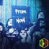 From Now - ShakDiSelekta & Matt Kato ft. RejecC (Prod. Executive Beats)