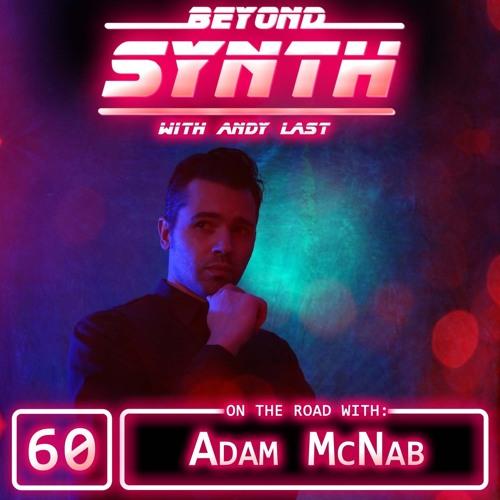 Beyond Synth - 60 - Adam McNab