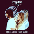 Nirvana Smells Like Teen Spirit (Freedom Fry Cover) Artwork
