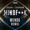 Avalon & Headroom - Mind F**K (Menog Remix)