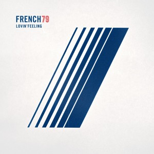 French79 feat. Kid Francescoli & Julia by Lovin' Feeling
