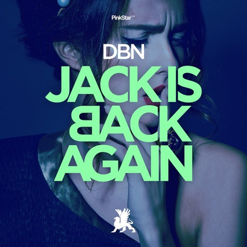 DBN - Jack Is Back Again (OUT NOW)