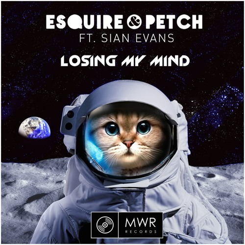 eSQUIRE & PETCH Ft. Sian Evans - Losing My Mind