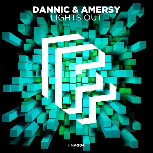 Dannic & Amersy - Lights Out (Original Mix)