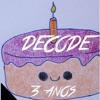 Decode - 3 Anos - Set Especial
