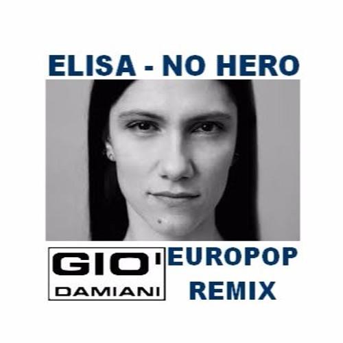 Elisa_No Hero ::: Gio' Damiani_ Europop Remix