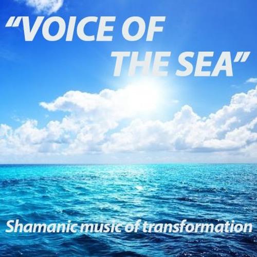 "Shamanic music of Transformation ""Voice of Sea"""