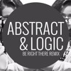 Diplo x Sleepy Tom - Be Right There (Abstract & Logic Remix) [Extended Mix]