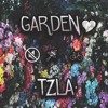 TZLA - Garden! (Original Mix) Earth... Is my home.