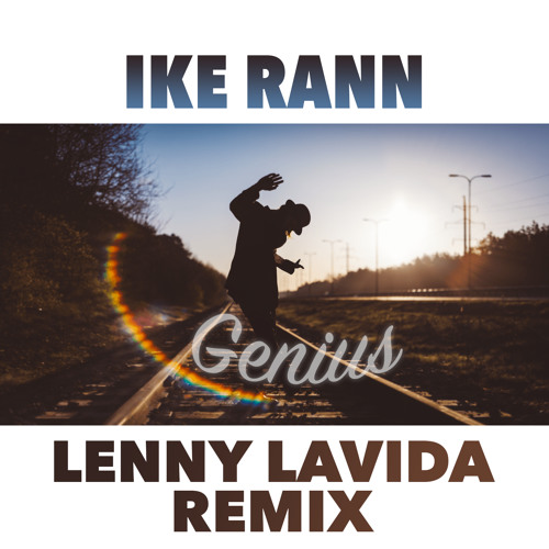 Ike Rann - Genius (Lenny LaVida Remix)