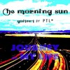 Journey Of My Life (The Morning Sun) by PTL®