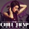 Daniel Azuaje - Chill Trap (RadioMix Vol.1)