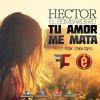 Hector 'El Bombardero' - Tu Amor Me Mata Prod. Ferk Creativo