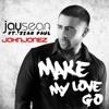MAKE MY LOVE GO - JAY SEAN FT SEAN PAUL (JOHNJONEZ)